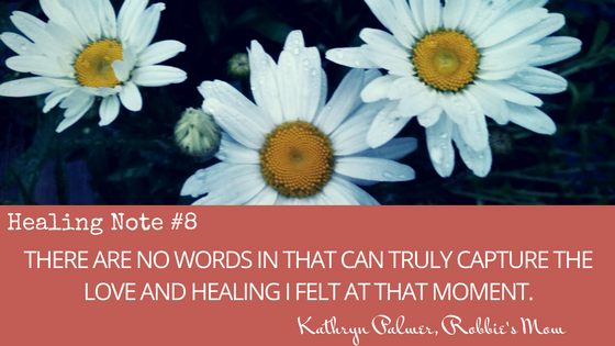 Healing Note #8: Healing Comes When We Need It Most