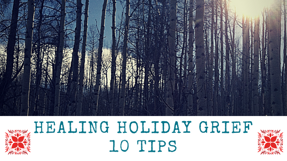 Holiday Grief – 10 Tips To Get You Through